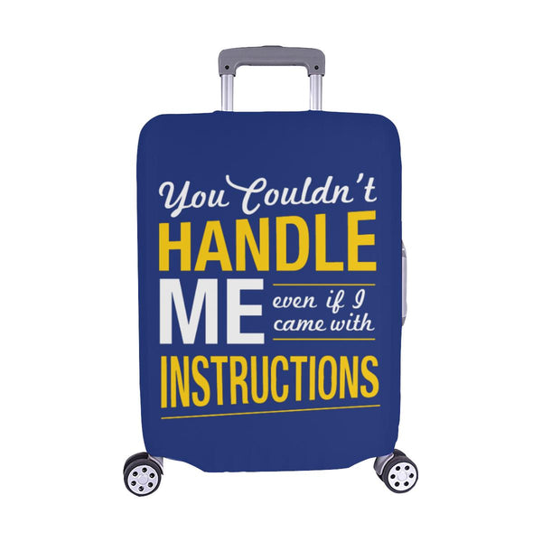 You Couldnt Handle Me Even If I Came With Instructions Sarcastic Luggage Cover-M-Navy-JoyHip.Com