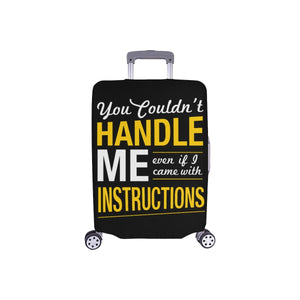 You Couldnt Handle Me Even If I Came With Instructions Sarcastic Luggage Cover-S-Black-JoyHip.Com