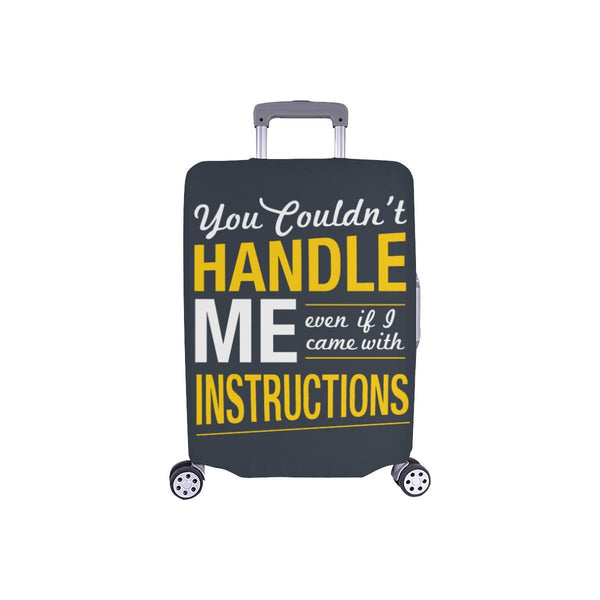 You Couldnt Handle Me Even If I Came With Instructions Sarcastic Luggage Cover-S-Grey-JoyHip.Com