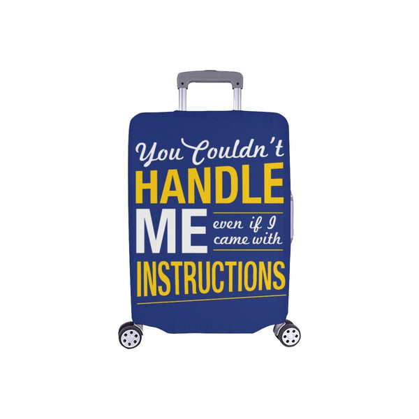 You Couldnt Handle Me Even If I Came With Instructions Sarcastic Luggage Cover-S-Navy-JoyHip.Com