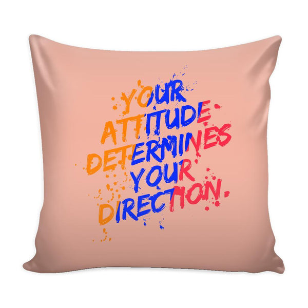 Your Attitude Determines Your Direction Inspirational Motivational Quotes Decorative Throw Pillow Cases Cover(9 Colors)-Pillows-Peach-JoyHip.Com