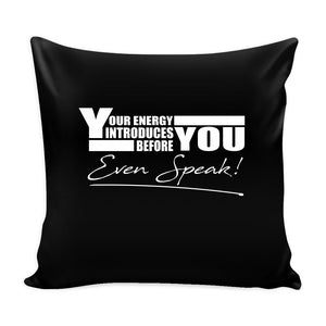 Your Energy Introduces You Before Even Speak! Inspirational Motivational Quotes Decorative Throw Pillow Cases Cover(9 Colors)-Pillows-Black-JoyHip.Com