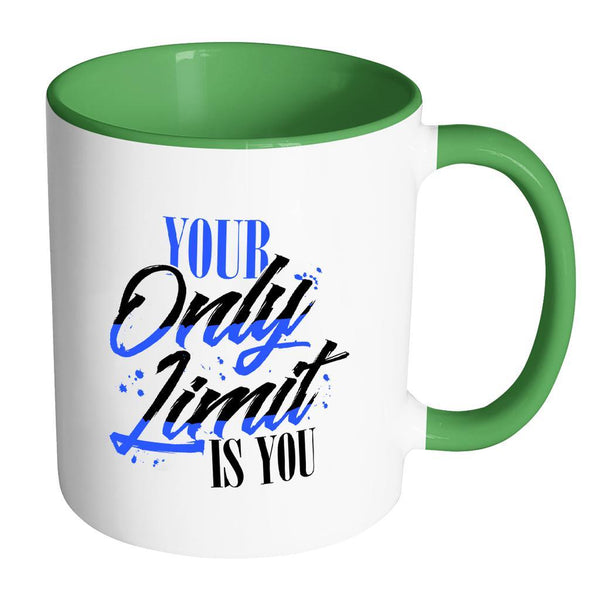 Your Only Limit Is You Inspirational Motivational Quotes 11oz Accent Coffee Mug (7 colors)-Drinkware-Accent Mug - Green-JoyHip.Com