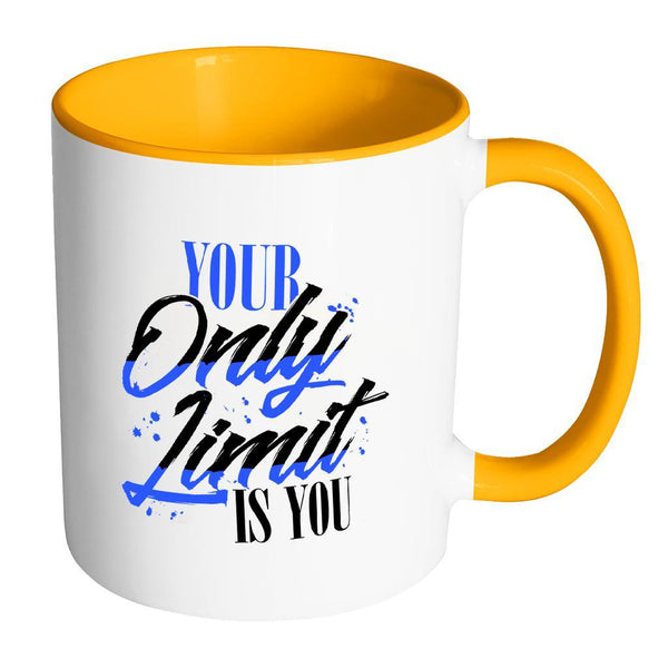 Your Only Limit Is You Inspirational Motivational Quotes 11oz Accent Coffee Mug (7 colors)-Drinkware-Accent Mug - Orange-JoyHip.Com