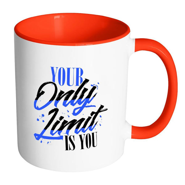 Your Only Limit Is You Inspirational Motivational Quotes 11oz Accent Coffee Mug (7 colors)-Drinkware-Accent Mug - Red-JoyHip.Com