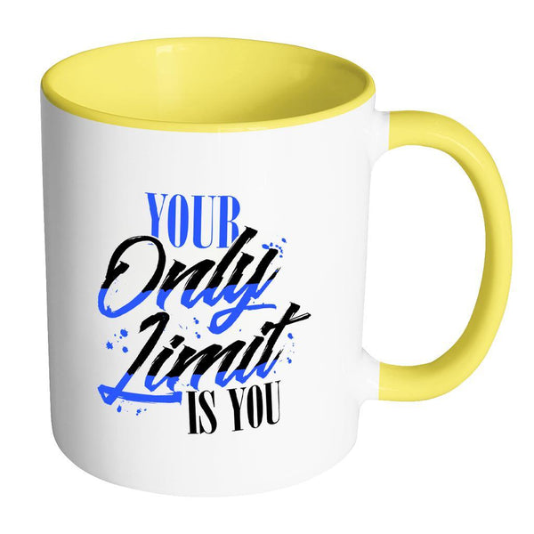 Your Only Limit Is You Inspirational Motivational Quotes 11oz Accent Coffee Mug (7 colors)-Drinkware-Accent Mug - Yellow-JoyHip.Com