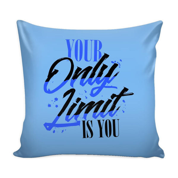 Your Only Limit Is You Inspirational Motivational Quotes Decorative Throw Pillow Cases Cover(9 Colors)-Pillows-Blue-JoyHip.Com
