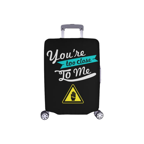Youre Too Close To Me Funny Travel Luggage Cover Suitcase Protector Gift Baggage-S-Black-JoyHip.Com