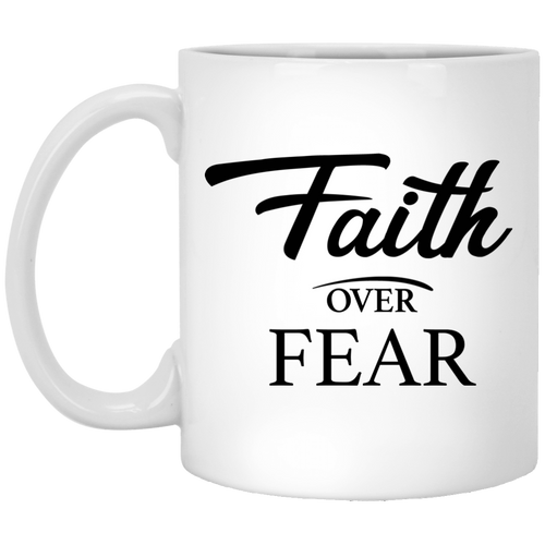 Coffee Mug - Faith Over Fear