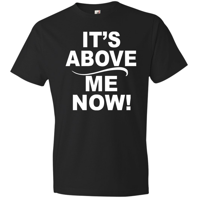 It's Above Me Now! - Truly Devoted Streetwear