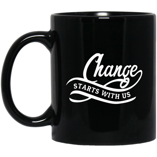Coffee Mug - Change Starts With Us