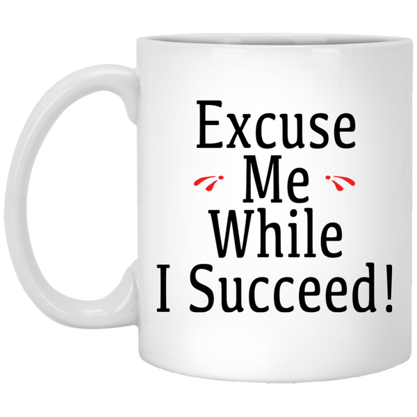 Christian Coffee Mug - Excuse Me While I Succeed - Truly Devoted Streetwear