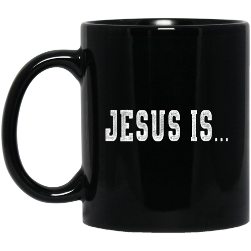 Coffee Mug - Jesus Is - Truly Devoted Streetwear