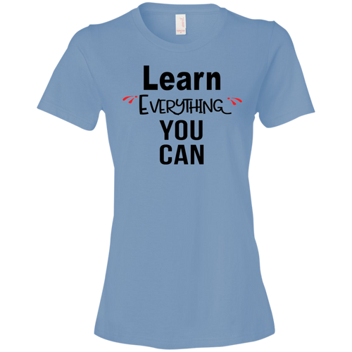 Learn Everything You Can Tshirt