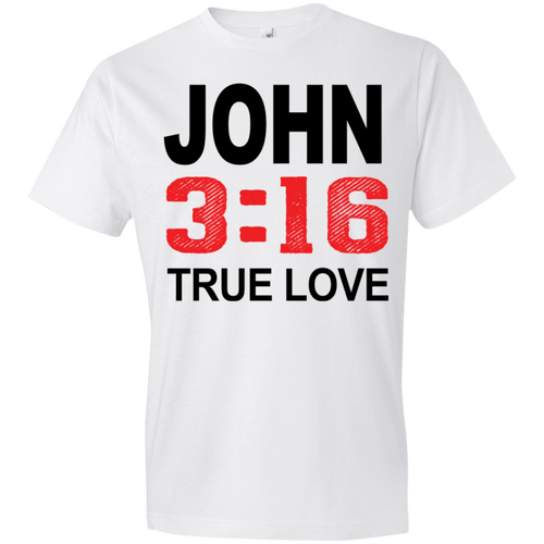 John 3-16 True Love Tshirt