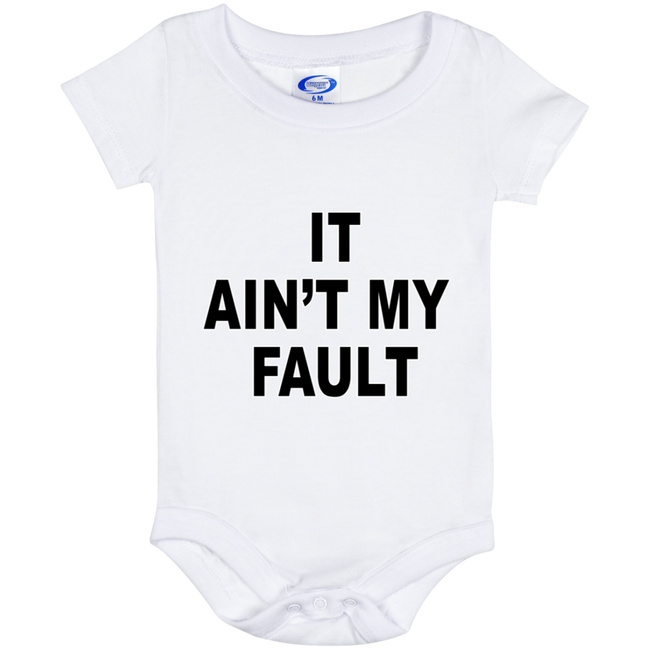 It Ain't My Fault (Infant) Onesies
