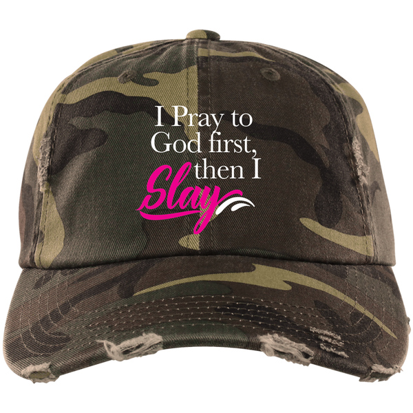 DISTRESSED CAP - I Pray To God First Then I Slay