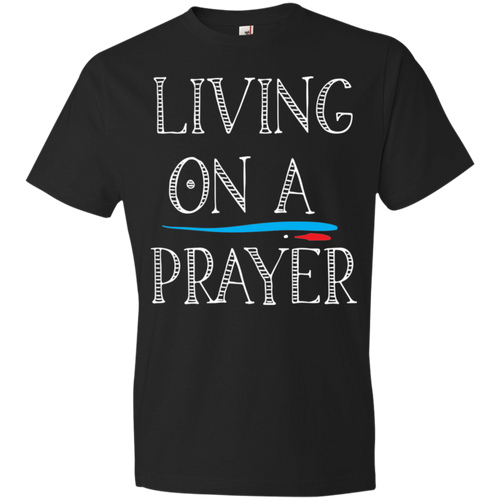 Living On A Prayer Tshirt