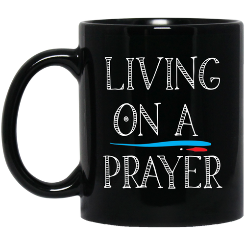 Coffee Mug - Living on A Prayer