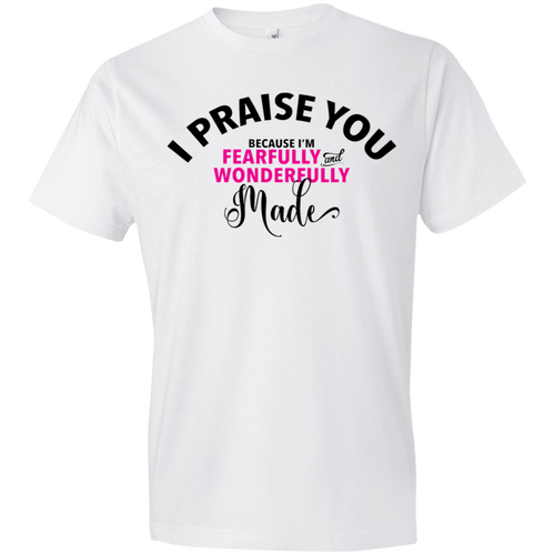 I Praise You Because  I'm Wonderfully Made Tshirt - Truly Devoted Streetwear