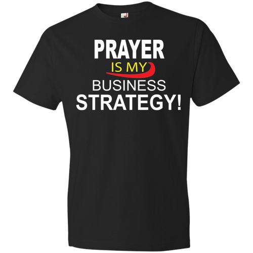 Prayer is My Business Strategy Tshirt - Truly Devoted Streetwear