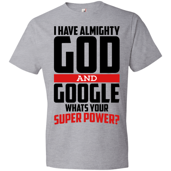 I Have God and Google What's Your Super Power Tshirt - Truly Devoted Streetwear