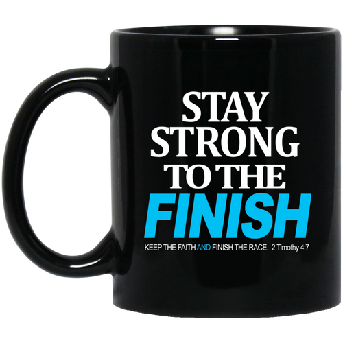 Coffee Mug - Stay Strong and Finish
