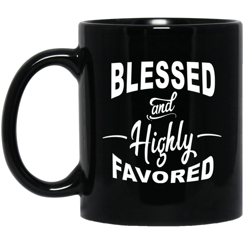 Coffee Mug -  Blessed and Highly Favored - Truly Devoted Streetwear