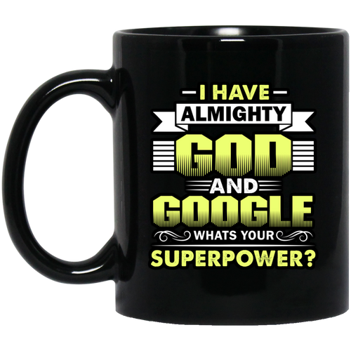 Coffee Mug - I Have Almighty God and Google (Yellow)