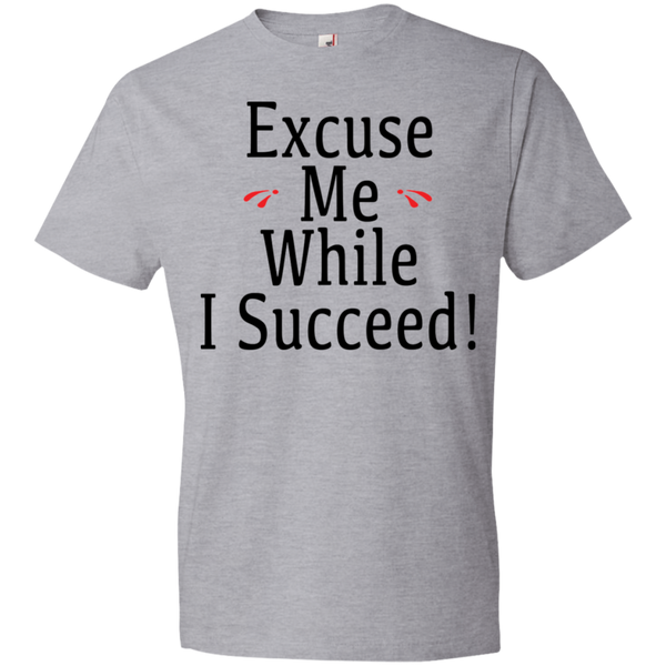 Excuse Me While I Succeed Tshirt - Truly Devoted Streetwear