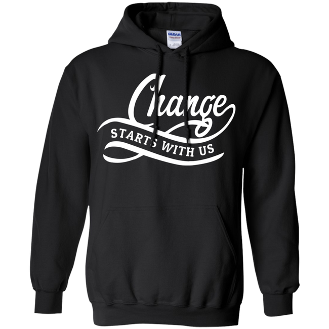Change Starts With Us Hoodie & Crewneck