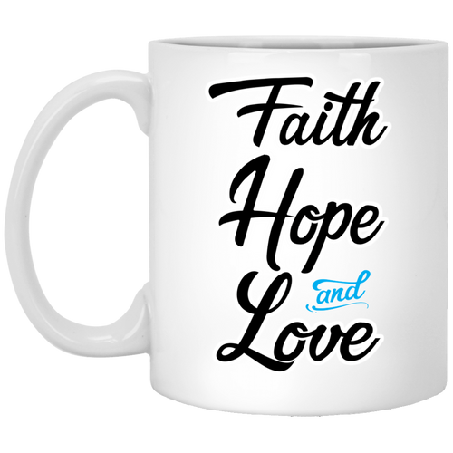 Coffee Mug - Faith Hope and Love