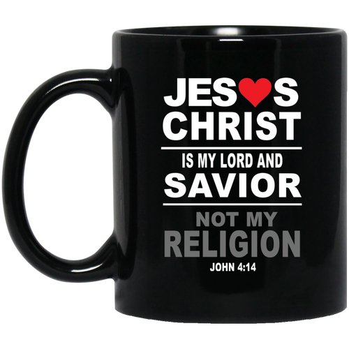 Coffee Mug - Jesus Christ is My Savior Not My Religion - Truly Devoted Streetwear