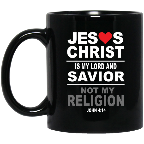 Coffee Mug - Jesus Christ is My Savior Not My Religion