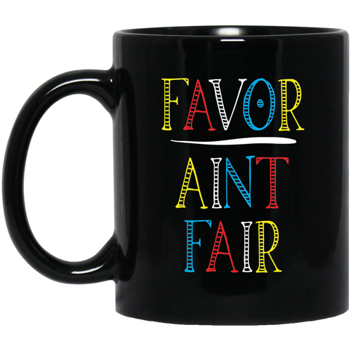 Coffee Mug - Favor Ain't Fair - Truly Devoted Streetwear
