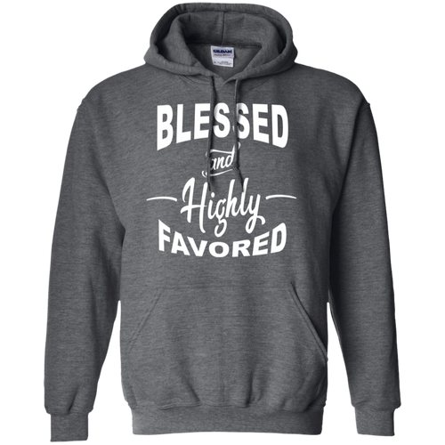 Blessed and Highly Favored II Hoodie & Sweatshirt