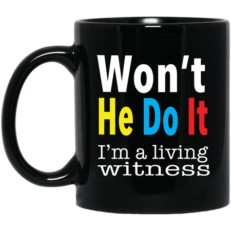 Coffee Mug - Won't He Do It