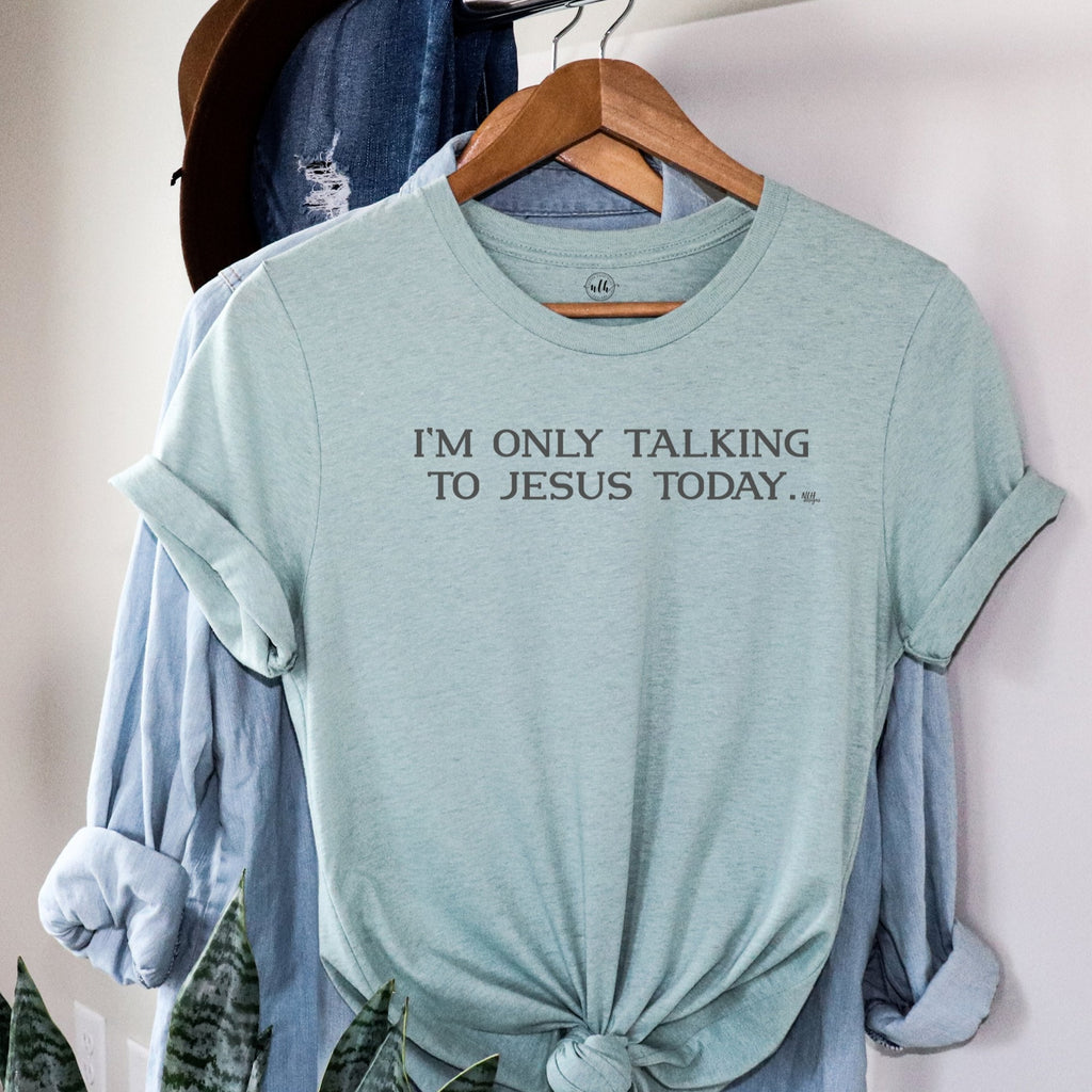 I'm Only Talking To Jesus Today Dusty Blue Short Sleeve T-Shirt