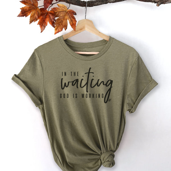 In The Waiting, God Is Working Short Sleeve T-Shirt