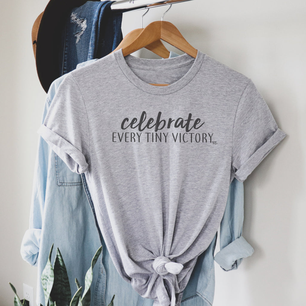 Celebrate Every Tiny Victory Short Sleeve T-Shirt