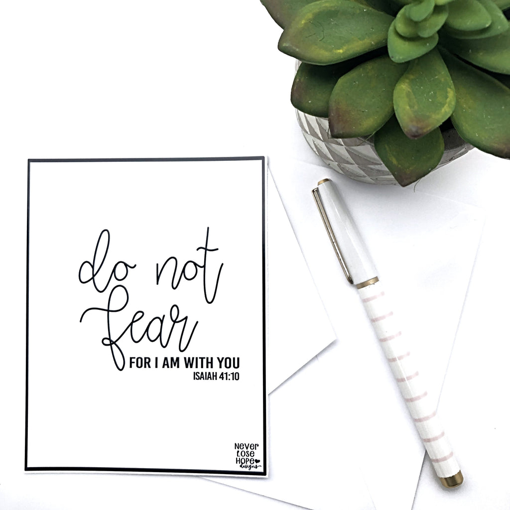 Do not fear for I am with you Notecard