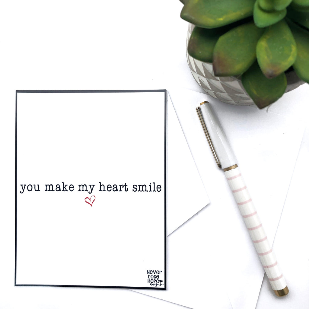 You make my heart smile Notecard