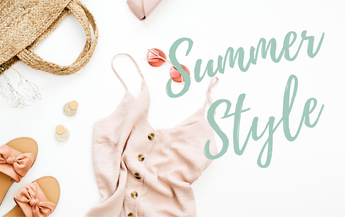 Summer Style - Fashion Finds For When You Can Finally Leave The House