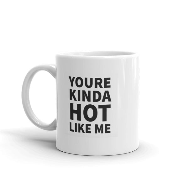 """Hot Like Me"" Mug made in the USA"