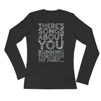 Ladies' Long Sleeve Songs About You T-Shirt