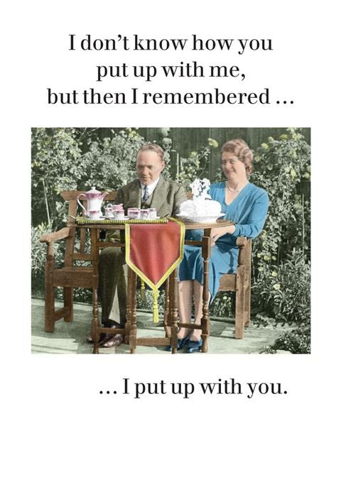 I Put Up With You Card