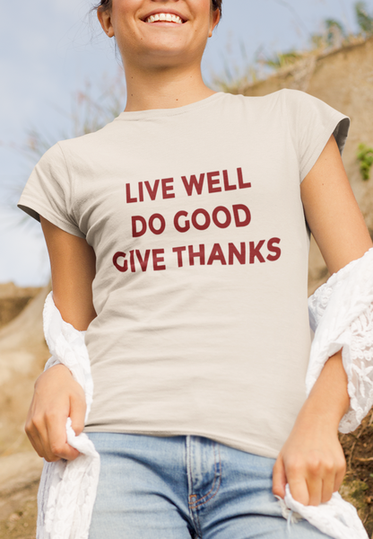 Women's Live Well, Do Good, Give Thanks Tee
