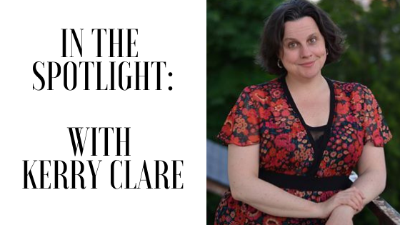 In the Spotlight with Author & Blogger, Kerry Clare