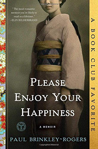 Please Enjoy Your Happiness: A Memoir by Paul Brinkley-Rogers