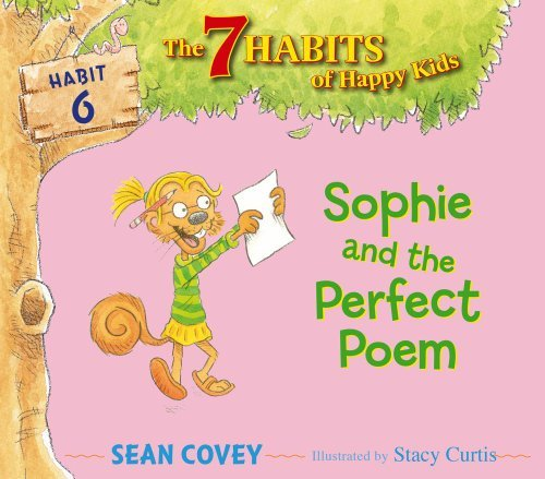 Sophie and the Perfect Poem: Habit 6 by Sean Covey